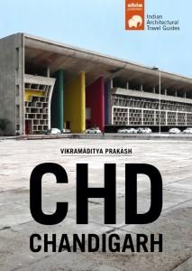 Chandigarh Architectural Travel Guide (2014)